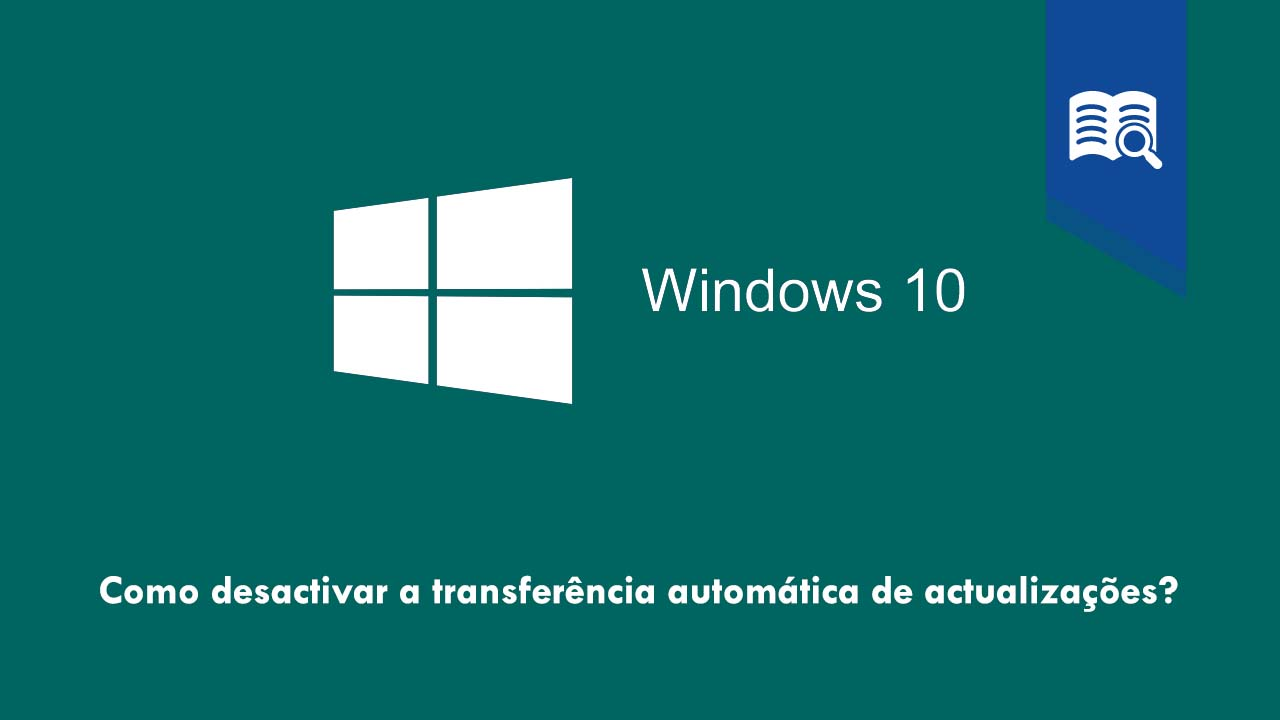 Desactivar Actualizacoes Windows 10