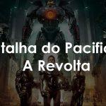 Batalha do Pacífico: A Revolta